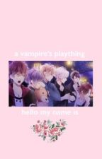 A Vampire's Plaything {Sakamaki x Reader} by Hello__My__Name__Is