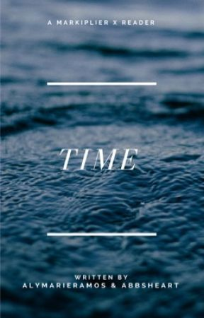 Time || Markiplier X Reader by alymarieramos