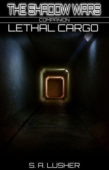 Lethal Cargo (A Shadow Wars Companion)