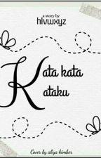 Kata Kata Kataku by hlvwxyz