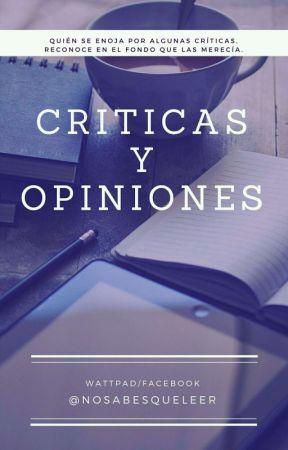 Criticas y opiniones by NoSabesQueLeer