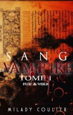 Sang de vampire tome 1 : Fuis & Vole by MiladyCoulter
