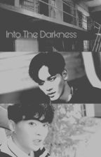 Into The Darkness || xiuchen by Chen0921