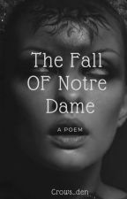 The Fall Of Notre Dame by Crows_den