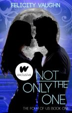 Not the Only One (The Four of Us #1) by eternalfelicity