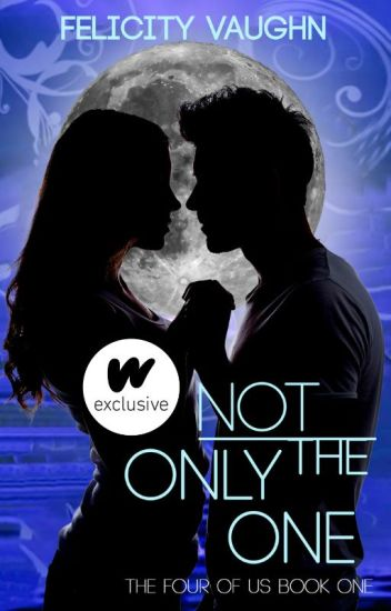 Not the Only One (Book 1 in the Four of Us Trilogy)