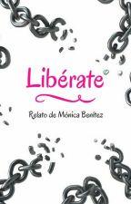 Libérate (Primera Parte) by Monicabntz