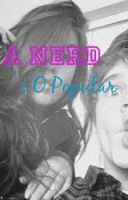 A Nerd e o Popular by CrazyGirlBeautiful2