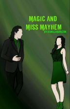 Magic and Miss Mayhem 《 LOKI x OC 》《 Wattys 2018 》 by VanillaHorizon