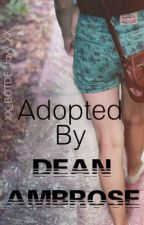Adopted By Dean Ambrose(ON HOLD) by XX_BOTDF_Jayy_XX