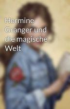 Hermine Granger und die magische Welt by Zettel96