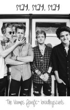 Stay, Stay, Stay~ The Vamps Fanfic by bradleyscurls