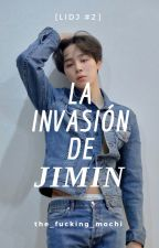 La invasión de JiMin[ LIDJ #2 ] |YOONMIN | by the_fucking_mochi