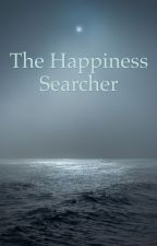 The Happiness Searcher by QuillAtDusk