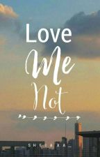 Love Me Not (A Unique Salonga FF) by aimee_foster