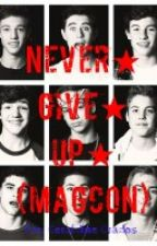 Never give up (MAGCON) by GeraldineReyes6