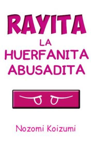 Rayita, la Huerfanita Abusadita