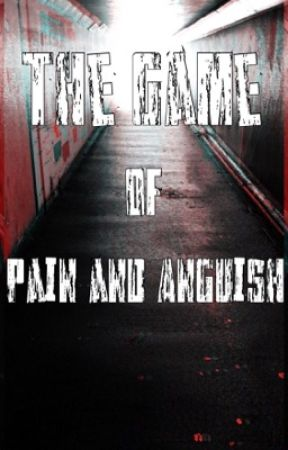 The Game of Pain and Anguish by submissive_gurl
