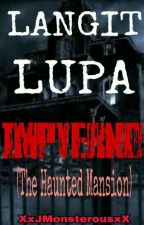 Langit, Lupa, Impyerno: The Haunted Mansion  by XxJMonsterousxX