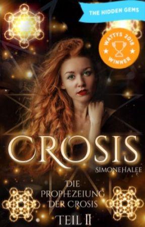 Crosis -Die Prophezeiung der Crosis (wird bald bearbeitet) by SimoneHalef