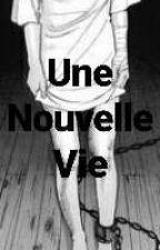 Une Nouvelle Vie by Sana______