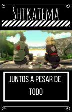 SHIKATEMA: Juntos a pesar De Todo by sophiereaders