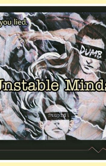 Unstable Minds