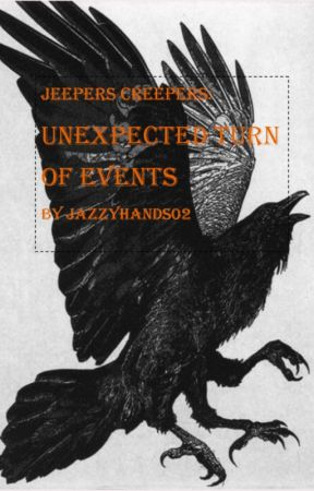 Jeepers Creepers Unexpected Turn Of Events Chapter 5 Never Mind They Re Dead And Tongue Tied Wattpad