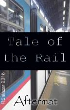 Tale of the Rail by aftermat