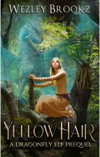 Yellowhair: An Elf Hollow Prequel by WezleyBrookz