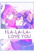 【 ♪ I La-La-La- Love You! ♪】- Oumasai by EyelessJinx