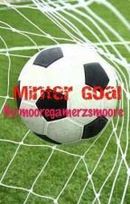 Minter Goal by mooregamerzsmoore