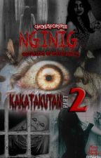 Nginig! (Compilation Of Horror Stories) KAKATAKUTAN part 2! [COMPLETED] by CandiesForFree