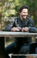 Keanu Reeves Imagines by flowersformalik