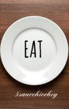 Eat by 5saucehiorhey