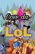 Cose da LoL by VoxyChu