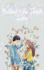 Kubuat Kau Jatuh Cinta by coriandri1412