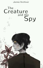 The Creature and the Spy by JennaArchiver016