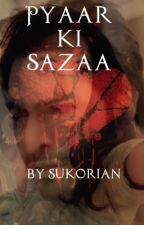 Pyaar ki saaza- Sukor by Sukorian