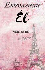 Eternamente él by NuriGiRu