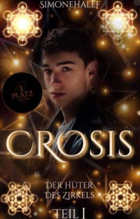 Crosis -Der Hüter des Zirkels (wird bald bearbeitet) by SimoneHalef
