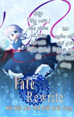 Đọc truyện Fate/Rewrite: Saigo no Sekai no Owari