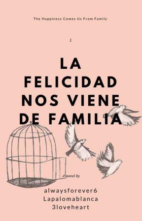 La felicidad  nos viene de familia by alwaysforever6