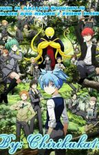 Stuck In Assassination Classroom (Reader And Reader's Friend Insert😉) by AltheaDeGuzman795
