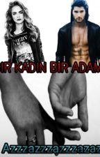 BİR KADIN BİR ADAM by Azzzazzzazzzazaz