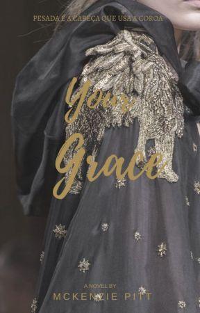 Your Grace by Mckenziepitt
