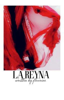 Đọc truyện La Reyna.