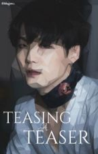 Teasing A Teaser    Yoonmin [COMPLETED] by bbyjams