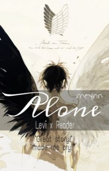 Levi X Reader 〈 Alone 〉