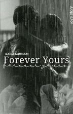 FOREVER YOURS.  by Ilariagabbiani